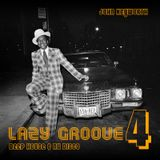 Lazy Groove 4 - Deep House & Nu Disco
