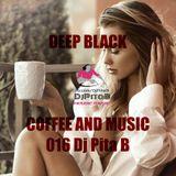 DEEP BLACK COFFEE AND MUSIC 016 - Dj Pita B