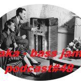 Jaka-Bassjam Podcast#48 Dubstep