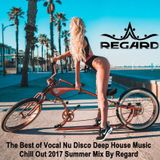 Summer Mix ♦ The Best Of Vocal Nu Disco Deep House Music Chill Out 2017 ♦ By Regard