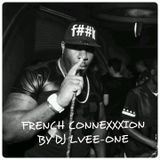 FRENCH CONNEXXXION VOL 1 (2015) BY DJ L.VEE-ONE