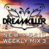 Dreamkiller New Music Weekly Mix #3