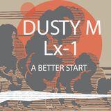 A Better Start - Dusty Macardo & Lx1
