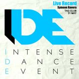 Live Set Recorded By Symeon Ravera '' Intense Dance Event '' 31 MAY (Tag Club) in Athens