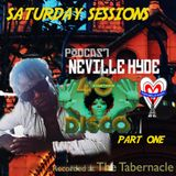 40 Something Disco Part 1 with Neville Hyde  from Tabernacle Saturday Sessiona 114