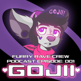 FURRY RAVE CREW PODCAST EPISODE 001: ♥GOJII♥