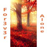 For3v3r Alone (Deep/Progressive/Emotional house mix)