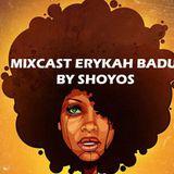 MIXCAST ERYKAH BADU BY SHOYOS