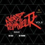 #WORSTBEHAVIOUR Mixtape Vol.08 BY DJ CZA AND DJ T-BONE #ROOTZKL
