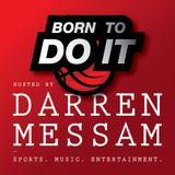 Born To Do It Podcast: Music & Entertainment