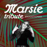 Marsie Tribute # Roosticman - BCN Dancefloors