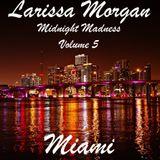 Midnight Madness Volume 5 Miami