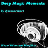 """Deep Magic Moments"" #24 for WAVES Radio"