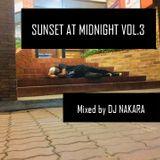 sunset at midnight Vol.3 mixed by Dj Nakara