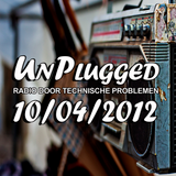 Unplugged 10/04/2012
