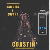 Jamutka x Zupany - Coastin' (#14)