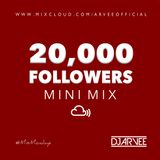 #MixMondays 20K FOLLOWERS MINI MIX @DJARVEE