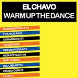 "El Chavo ""Warm Up The Dance"""