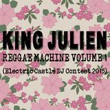 King Julien - Reggae Machine Volume 1 (Electric Castle DJ Contest 2015)