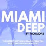 RICH MORE: Miami Deep 29