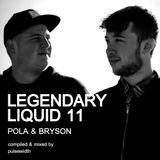 Legendary Liquid 11: The Works of Pola & Bryson