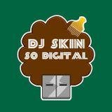DJ SKIN-SO DIGITAL