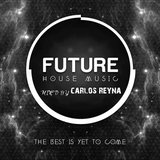 Future House Music / 30/05/2015 (mixed by Carlos Reyna)