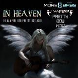 DJ Vampire & Pretty Boy Acid B2B - In Heaven Episode 5