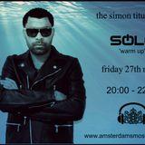 SOLO warm up set Friday 27th - 2000 - 2100 - the simon titus show