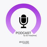 Podcast by DJ free[time] - Episode 82 (POD082)
