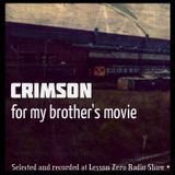 Crimson - For My Brother's Movie (Lesson Zero 2012-08-31)