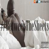 #BetweenTheSheets Vol.1