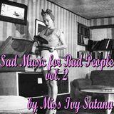 Sad Music for Bad People vol 2