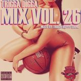 TRIGGA DIGGA MIX VOL. 26