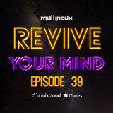 Revive Your Mind Episode 39