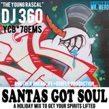 "SANTA'S GOT SOUL! -- DJ 360 ""The Young Rascal"""