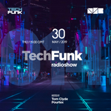Tom Clyde & Pourtex - 014 TechFunk Radioshow @ NSB Radio (30 May 2019)