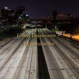 Urban Daydreams - Hyperunactive