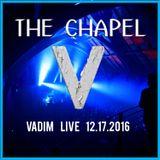 Vadim - Live at The Chapel - PRIVATE VIP - 12-17-16 - Part 2 - Warmup