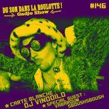 Podcast #146 : Carte blanche DJ VINODILO, Special guest VABAROUM SBOUSHSBOUSH