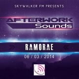 Ramorae - Afterwork Sounds Guest Mix [Skywalker FM Radio] (06-03-2014)