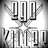 Ego Killer Podcast Episode 01