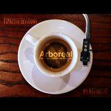 Arboreal Presents: Espresso Sessions #1: Ristretto