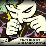 Filthcast January 2014