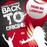 Promo Mix 2 - BACK TO ORIGINE by Ludwig'Art - LE 28 Septembre - Rodez