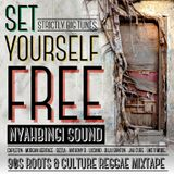 Set Yourself Free by Nyahbingi Sound (90s Roots & Culture Reggae Mixtape)