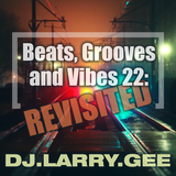 Beats, Grooves and Vibes 22: Revisited