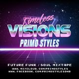 Primo Styles - Timeless Visions Mixtape - Future Funk / Soul / Hip-Hop