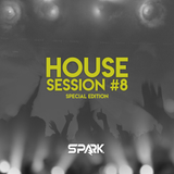 Spark - House Session #8 [Special Edition]