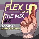Flex Up Crew The Mix #08 - Jamie Bostron